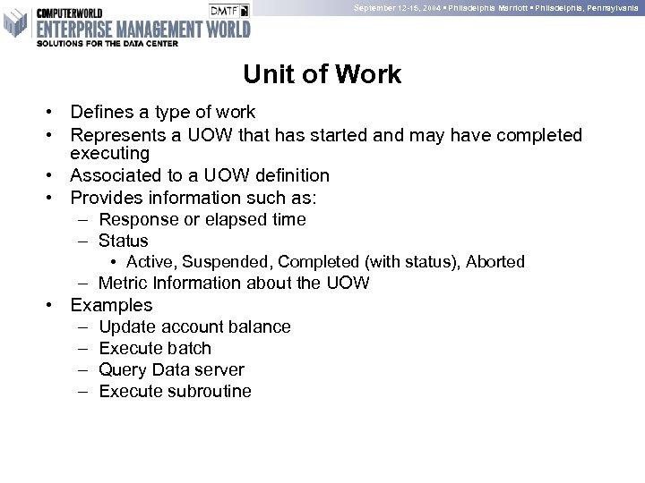 September 12 -15, 2004 • Philadelphia Marriott • Philadelphia, Pennsylvania Unit of Work •