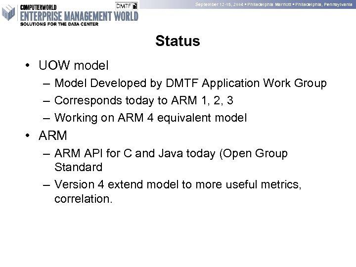 September 12 -15, 2004 • Philadelphia Marriott • Philadelphia, Pennsylvania Status • UOW model