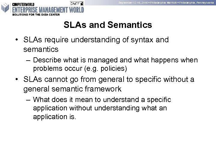 September 12 -15, 2004 • Philadelphia Marriott • Philadelphia, Pennsylvania SLAs and Semantics •