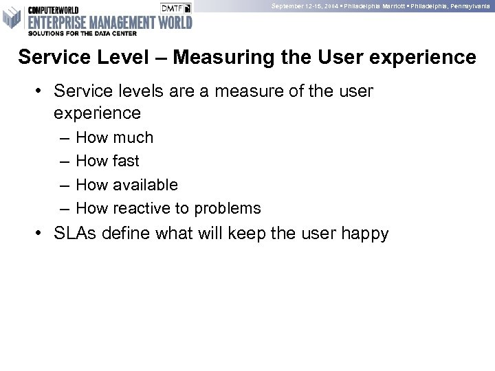 September 12 -15, 2004 • Philadelphia Marriott • Philadelphia, Pennsylvania Service Level – Measuring