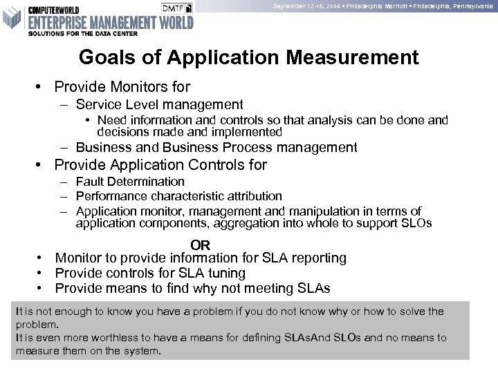 September 12 -15, 2004 • Philadelphia Marriott • Philadelphia, Pennsylvania Goals of Application Measurement