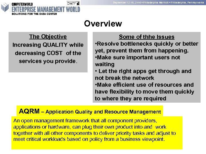 September 12 -15, 2004 • Philadelphia Marriott • Philadelphia, Pennsylvania Overview The Objective Increasing