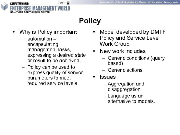 September 12 -15, 2004 • Philadelphia Marriott • Philadelphia, Pennsylvania Policy • Why is
