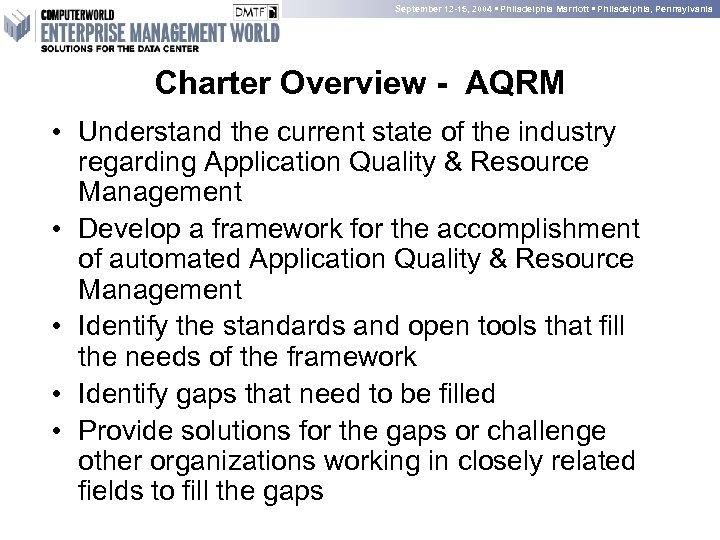 September 12 -15, 2004 • Philadelphia Marriott • Philadelphia, Pennsylvania Charter Overview - AQRM