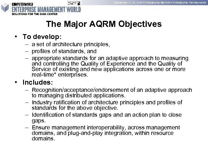 September 12 -15, 2004 • Philadelphia Marriott • Philadelphia, Pennsylvania The Major AQRM Objectives