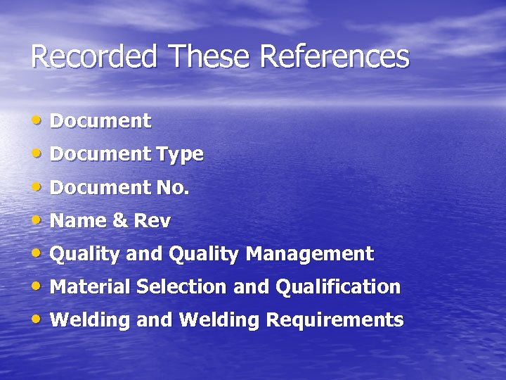 Recorded These References • Document Type • Document No. • Name & Rev •