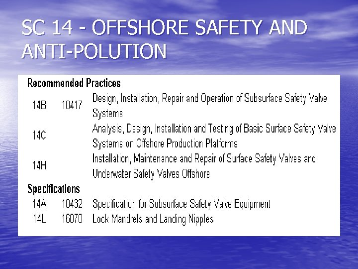 SC 14 - OFFSHORE SAFETY AND ANTI-POLUTION