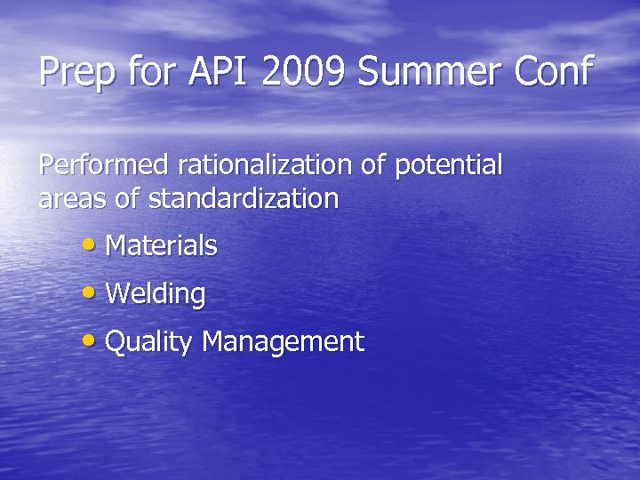 Prep for API 2009 Summer Conf Performed rationalization of potential areas of standardization •