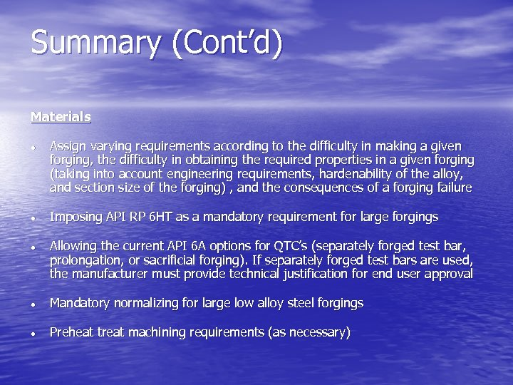 Summary (Cont'd) Materials l l l Assign varying requirements according to the difficulty in