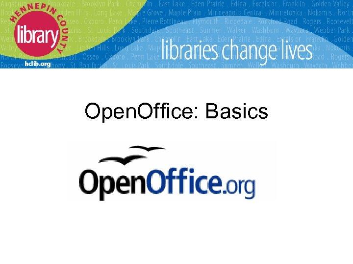 Open. Office: Basics