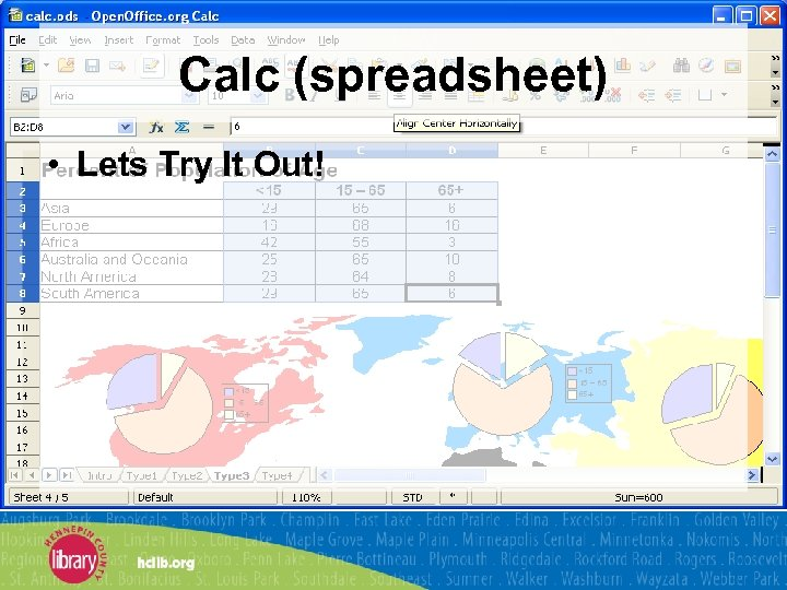Calc (spreadsheet) • Lets Try It Out!