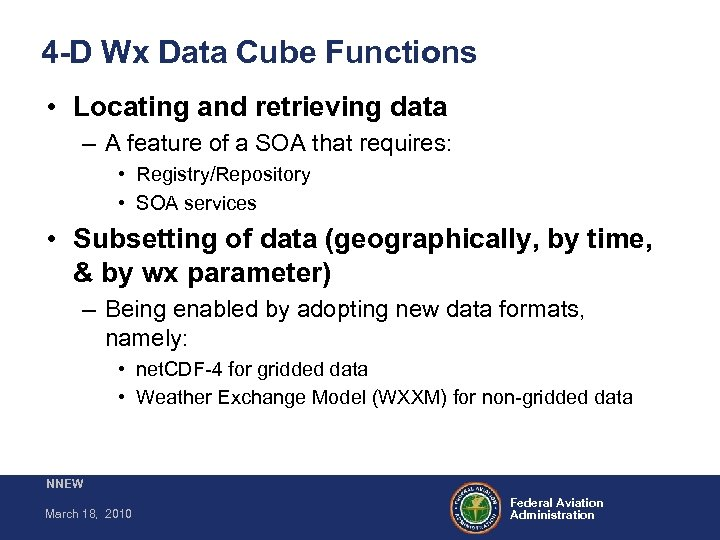 4 -D Wx Data Cube Functions • Locating and retrieving data – A feature