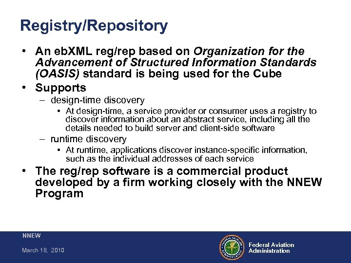 Registry/Repository • An eb. XML reg/rep based on Organization for the Advancement of Structured