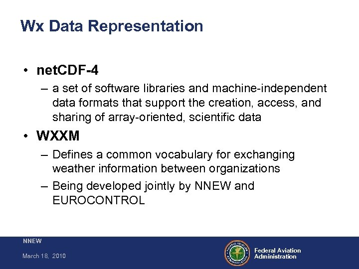 Wx Data Representation • net. CDF-4 – a set of software libraries and machine-independent