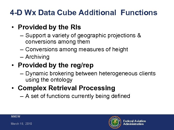 4 -D Wx Data Cube Additional Functions • Provided by the RIs – Support