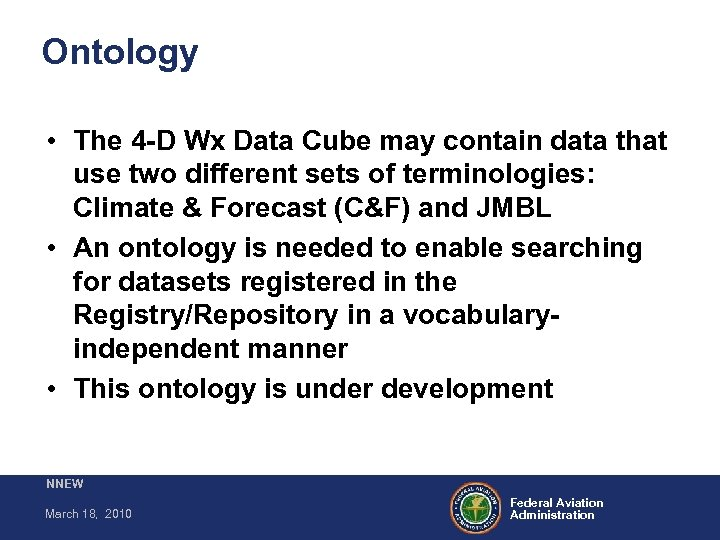 Ontology • The 4 -D Wx Data Cube may contain data that use two