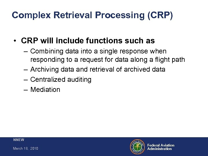 Complex Retrieval Processing (CRP) • CRP will include functions such as – Combining data