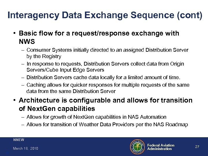 Interagency Data Exchange Sequence (cont) • Basic flow for a request/response exchange with NWS