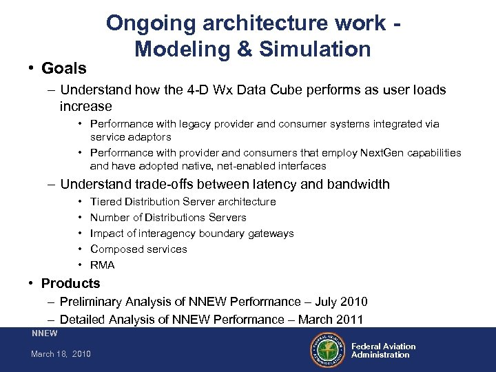Ongoing architecture work Modeling & Simulation • Goals – Understand how the 4 -D