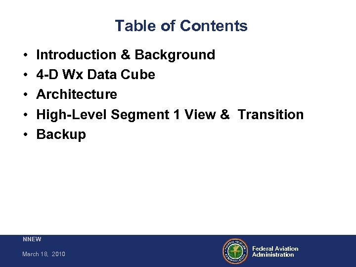 Table of Contents • • • Introduction & Background 4 -D Wx Data Cube