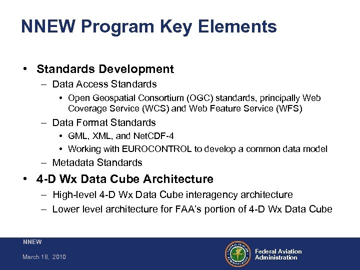 NNEW Program Key Elements • Standards Development – Data Access Standards • Open Geospatial