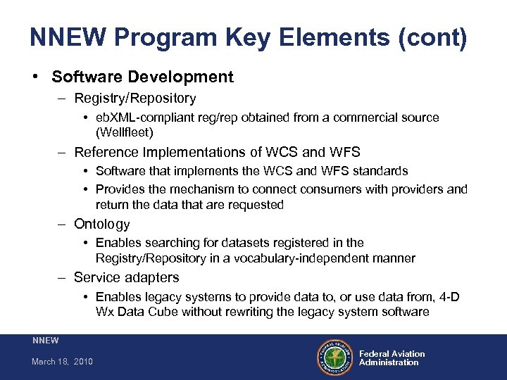 NNEW Program Key Elements (cont) • Software Development – Registry/Repository • eb. XML-compliant reg/rep