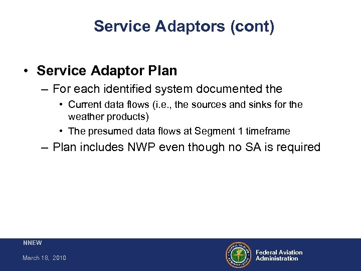 Service Adaptors (cont) • Service Adaptor Plan – For each identified system documented the