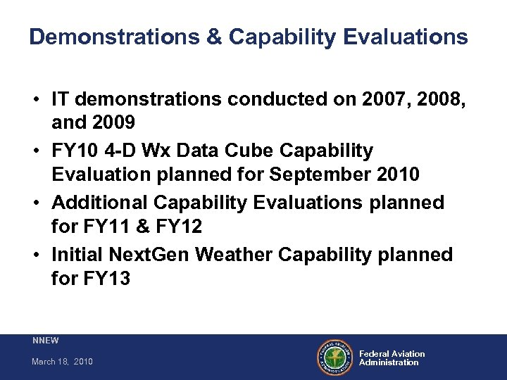 Demonstrations & Capability Evaluations • IT demonstrations conducted on 2007, 2008, and 2009 •