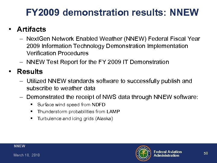 FY 2009 demonstration results: NNEW • Artifacts – Next. Gen Network Enabled Weather