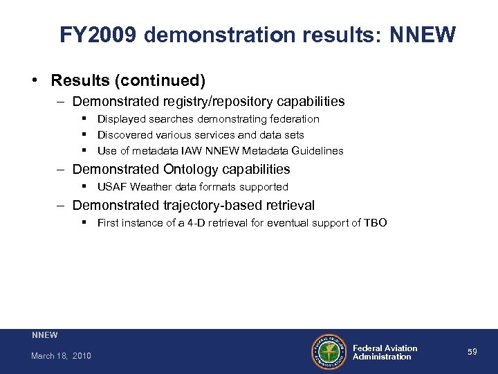 FY 2009 demonstration results: NNEW • Results (continued) – Demonstrated registry/repository capabilities Displayed