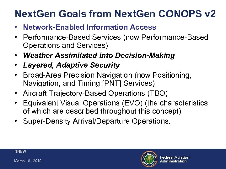 Next. Gen Goals from Next. Gen CONOPS v 2 • Network-Enabled Information Access •