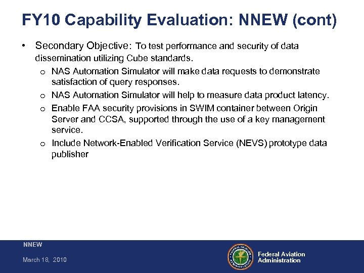 FY 10 Capability Evaluation: NNEW (cont) • Secondary Objective: To test performance and security