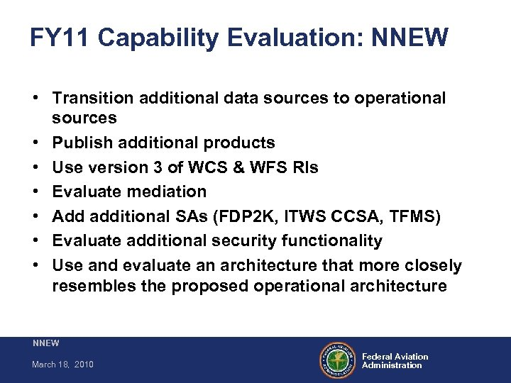 FY 11 Capability Evaluation: NNEW • Transition additional data sources to operational sources •