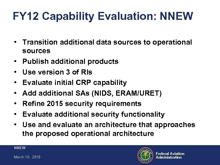 FY 12 Capability Evaluation: NNEW • Transition additional data sources to operational sources •