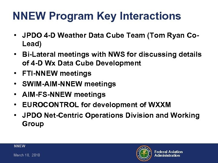 NNEW Program Key Interactions • JPDO 4 -D Weather Data Cube Team (Tom Ryan