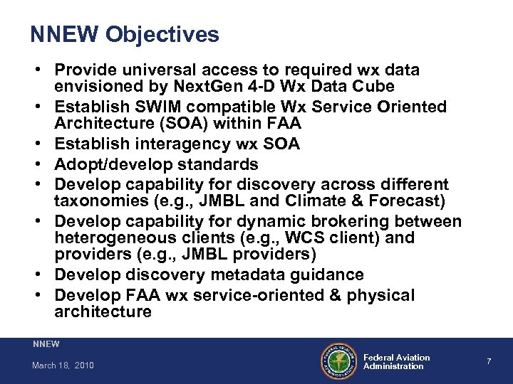 NNEW Objectives • Provide universal access to required wx data envisioned by Next. Gen