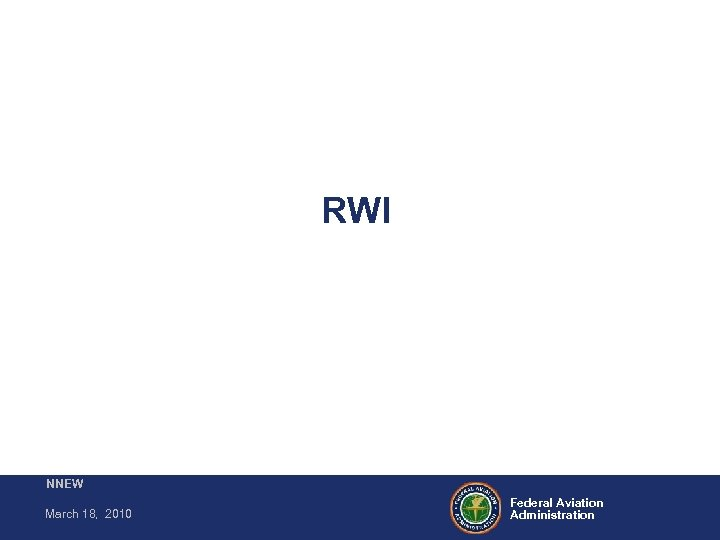 RWI NNEW March 18, 2010 Federal Aviation Administration
