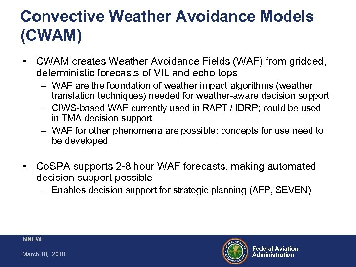 Convective Weather Avoidance Models (CWAM) • CWAM creates Weather Avoidance Fields (WAF) from gridded,