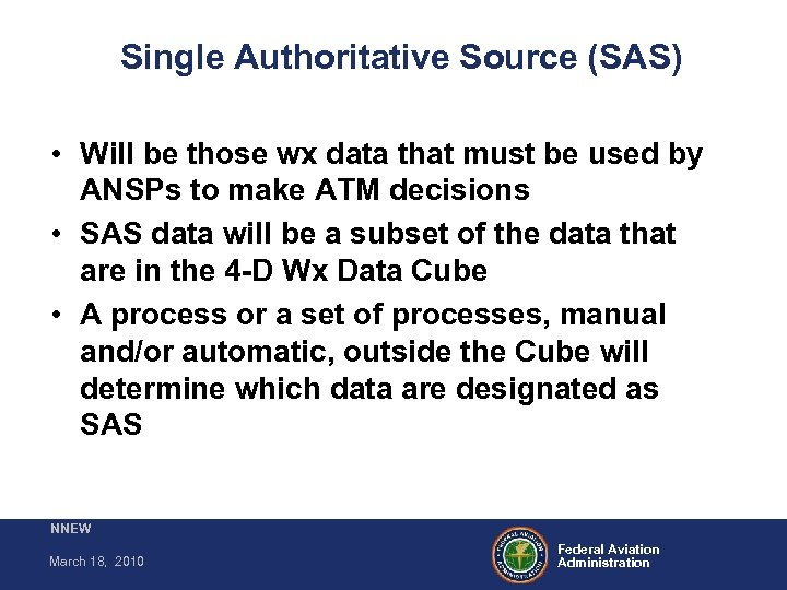 Single Authoritative Source (SAS) • Will be those wx data that must be used