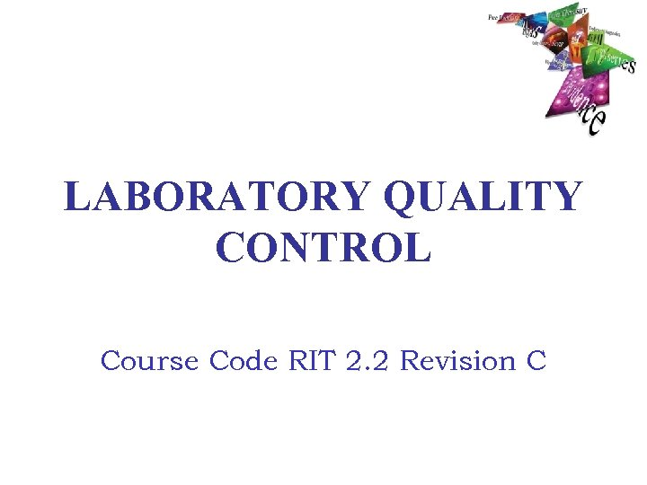 LABORATORY QUALITY CONTROL Course Code RIT 2. 2 Revision C