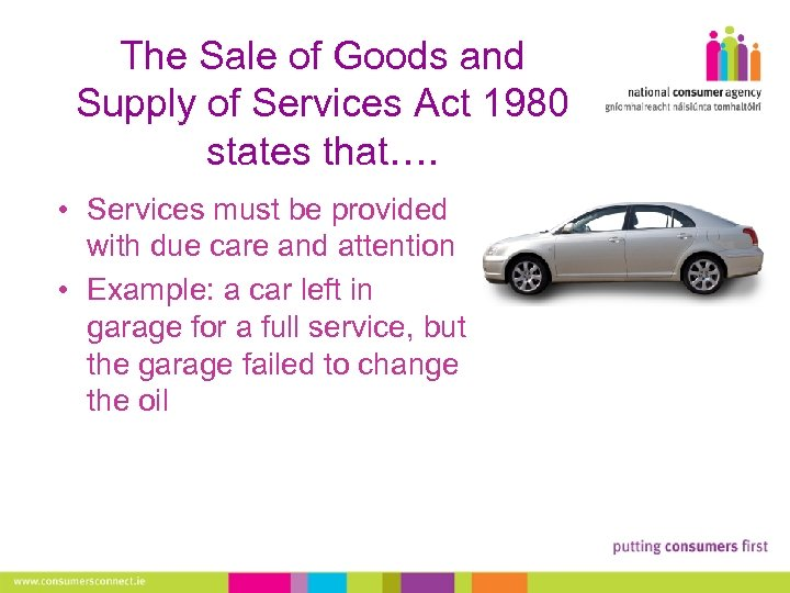 The Sale of Goods and Supply of Services Act 1980 states that…. • Services