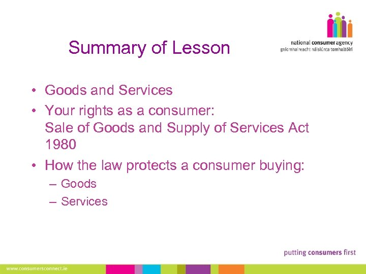 Summary of Lesson • Goods and Services • Your rights as a consumer: Sale