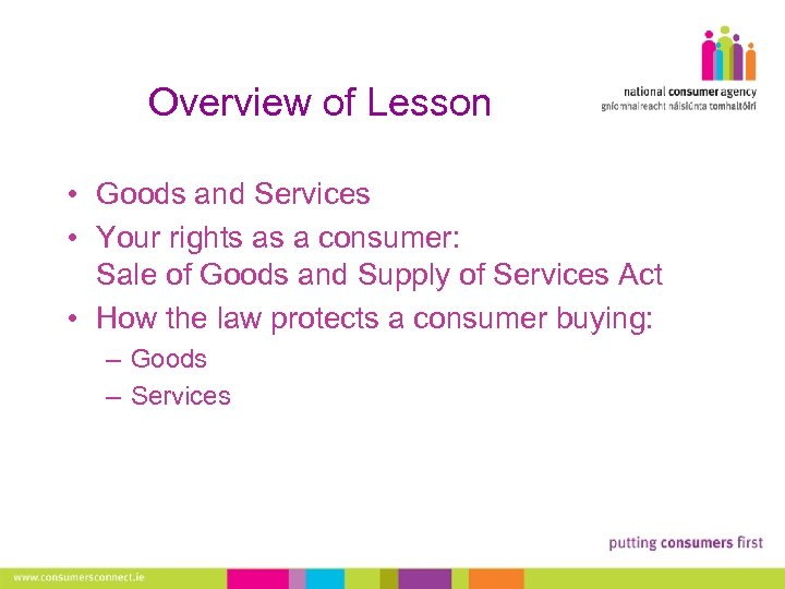 Overview of Lesson • Goods and Services • Your rights as a consumer: Sale