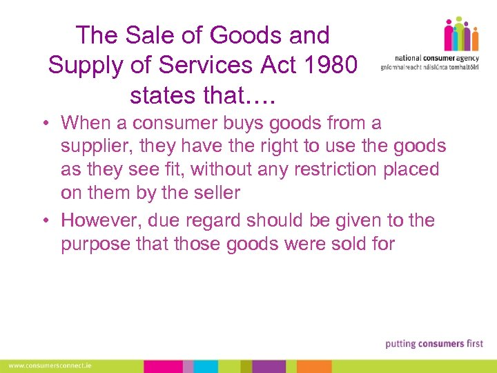 The Sale of Goods and Supply of Services Act 1980 states that…. • When