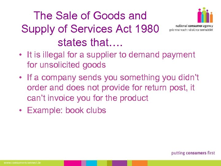 The Sale of Goods and Supply of Services Act 1980 states that…. • It