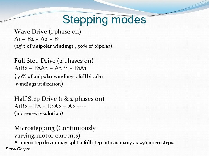 Stepping modes Wave Drive (1 phase on) A 1 – B 2 – A