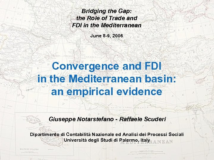 Bridging the Gap: the Role of Trade and FDI in the Mediterranean June 8