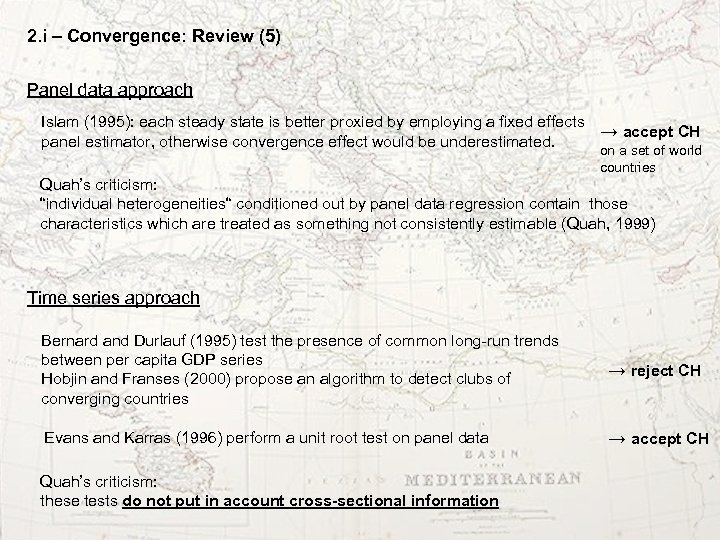 2. i – Convergence: Review (5) Panel data approach Islam (1995): each steady state