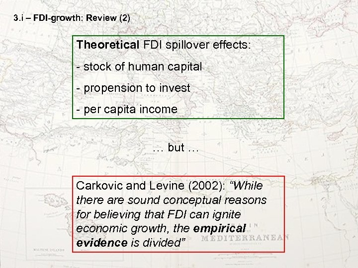 3. i – FDI-growth: Review (2) Theoretical FDI spillover effects: - stock of human