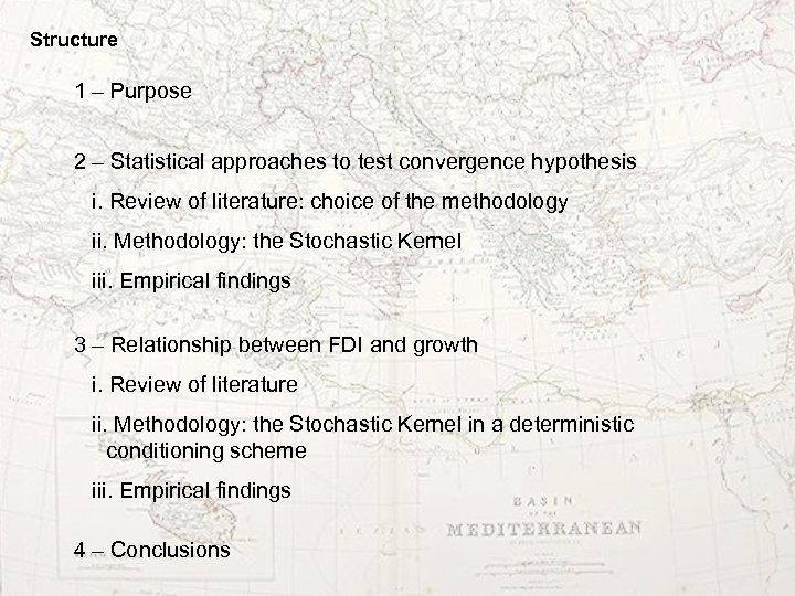 Structure 1 – Purpose 2 – Statistical approaches to test convergence hypothesis i. Review